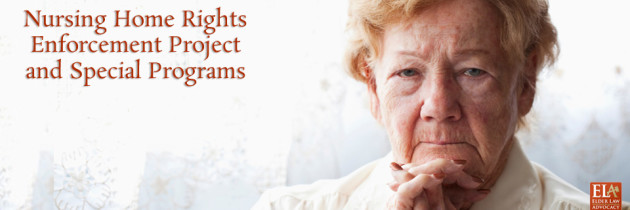 Nursing Home Rights Enforcement Project and Special Programs